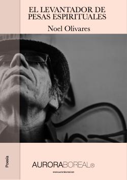 El levantador de pesas espirituales de Noel Olivares ISBN 978-87-93935-20-4